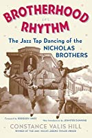 Brotherhood in Rhythm: The Jazz Tap Dancing of the Nicholas Brothers (Revised)