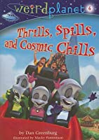 Thrills, Spills, and Cosmic Chills (Weird Planet, #6)