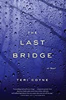 Last Bridge, The: A Novel