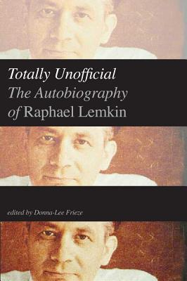 Totally Unofficial: Rhinelander V. Rhinelander and the Law of the Multiracial Family  by  Raphael Lemkin