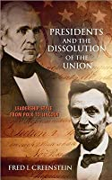 Presidents and the Dissolution of the Union: Leadership Style from Polk to Lincoln
