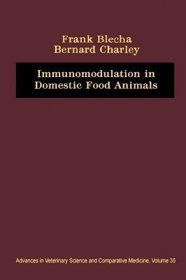 Immunomodulation in Domestic Food Animals: Advances in Veterinary Science and Comparative Medicine  by  Bernald Charley
