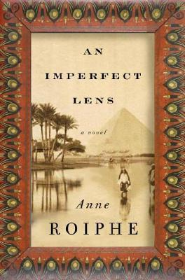 Imperfect Lens  by  Anne Roiphe