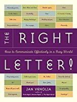 Right Letter: How to Communicate Effectively in a Busy World