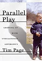 Parallel Play: Growing Up with Undiagnosed Asperger's