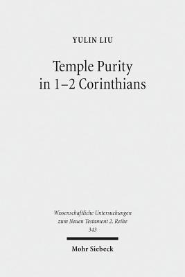 Temple Purity in 1-2 Corinthians  by  Yulin Liu