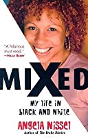 Mixed: My Life in Black and White