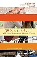 What If . . . All the Rumors Were True