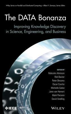 Data Bonanza: Improving Knowledge Discovery in Science, Engineering, and Business  by  Malcolm Atkinson