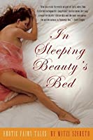 In Sleeping Beauty's Bed Erotic Fairy Tales