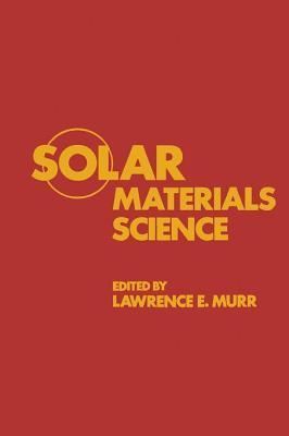 Solar Materials Science  by  Lawrence Murr