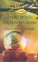 I'll Be Home for Christmas and One Golden Christmas