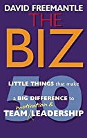 Biz: 50 Little Things That Make a Big Difference to Team Motivation & Leadership
