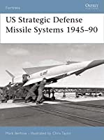 Us Strategic and Defensive Missile Systems 1950-2004