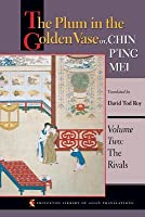 Plum in the Golden Vase Or, Chin P'Ing Mei: Volume Two: The Rivals