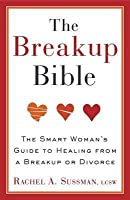 Breakup Bible: The Smart Woman's Guide to Healing from a Breakup or Divorce