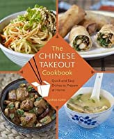 Chinese Takeout Cookbook: Quick and Easy Dishes to Prepare at Home