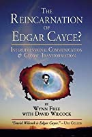 Reincarnation of Edgar Cayce?, The: Interdimensional Communication and Global Transformation