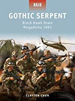 Gothic Serpent - Black Hawk Down Mogadishu 1993