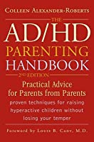 ADHD Parenting Handbook: Practical Advice for Parents from Parents (Revised)
