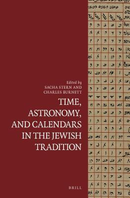 Time, Astronomy, and Calendars in the Jewish Tradition  by  Sacha Stern