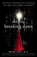 Defining Breaking Dawn: Vocabulary Workbook for Unlocking the SAT, ACT, GED, and SSAT