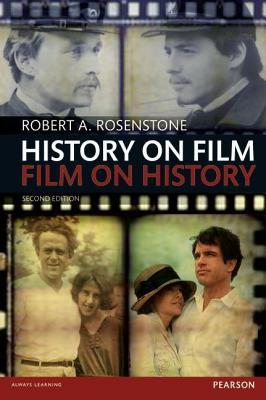 History on Film/Film on History  by  Robert A Rosenstone