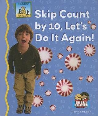 Skip Count  by  10, Lets Do It Again! by Tracy Kompelien