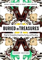 Buried in Treasures: Help for Compulsive Acquiring, Saving, and Hoarding (Revised)