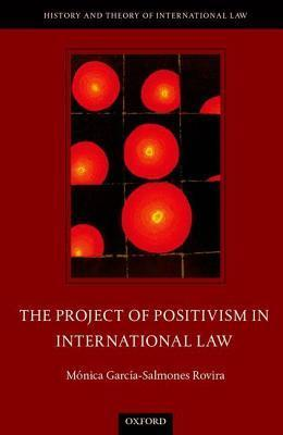 The Project of Positivism in International Law  by  M Rovira