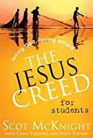 Jesus Creed for Students: Loving God, Loving Others