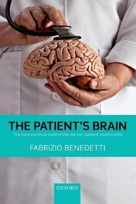 Patients Brain: The Neuroscience Behind the Doctor-Patient Relationship Fabrizio Benedetti