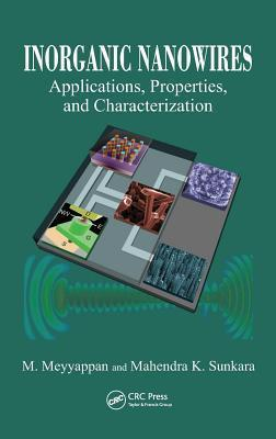 Inorganic Nanowires: Applications, Properties, and Characterization  by  M. Meyyappan