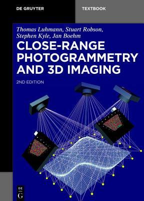 Close-Range Photogrammetry and 3D Imaging  by  Thomas Luhmann
