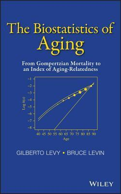 Biostatistics of Aging: From Gompertzian Mortality to an Index of Aging-Relatedness Gilberto Levy