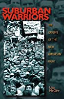 Suburban Warriors: The Origins of the New American Right (Revised)