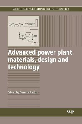 Advanced Power Plant Materials, Design and Technology  by  D Roddy