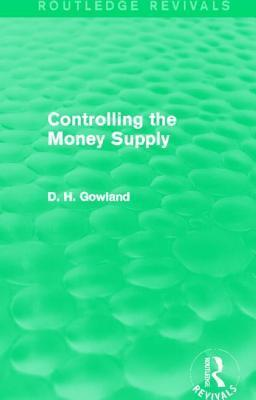 Controlling the Money Supply David H. Gowland