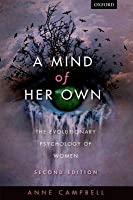 Mind of Her Own: The Evolutionary Psychology of Women (Revised)