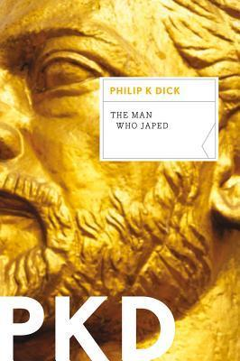 Man Who Japed  by  Philip K. Dick