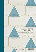 Sustainable Fashion and Textiles: Design Journeys: Design Journeys