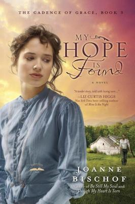 My Hope Is Found: The Cadence of Grace, Book 3  by  Joanne Bischof