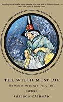 Witch Must Die: The Hidden Meaning of Fairy Tales