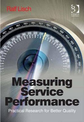 Measuring Service Performance: Practical Research for Better Quality  by  Ralf Lisch
