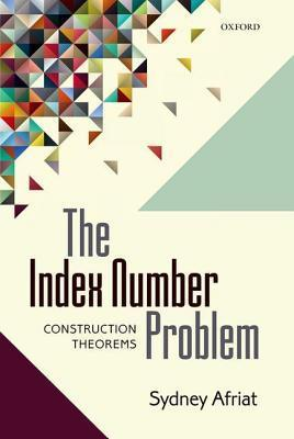 Index Number Problem: Construction Theorems  by  Sydney N. Afriat