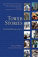 Tower Stories: An Oral History of 9/11