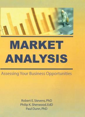 Market Analysis: Assessing Your Business Opportunities  by  William Winston