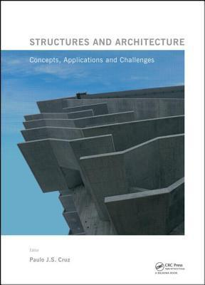 Structures and Architecture: New Concepts, Applications and Challenges Paulo J Cruz