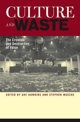 Culture and Waste: The Creation and Destruction of Value Gay Hawkins