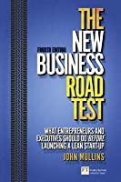 New Business Road Test: What Entrepreneurs and Executives Should Do Before Launching a Lean Start-Up (Revised)